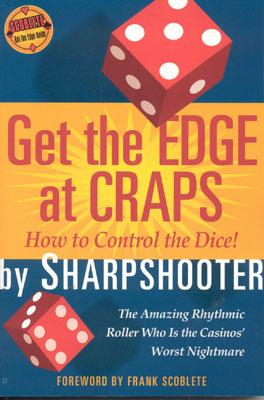 Get the Edge at Craps (Scoblete Get-The-Edge Guide), Sharpshooter