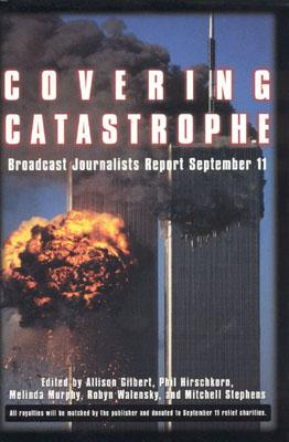 Image for COVERING CATASTROPHY : BROADCAST JOURNAL