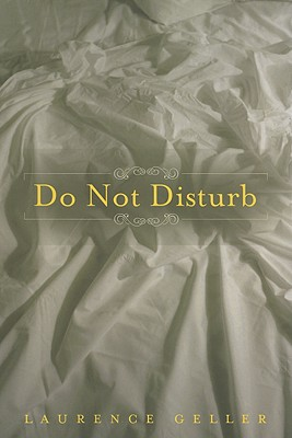 Do Not Disturb: A Novel, Geller, Laurence