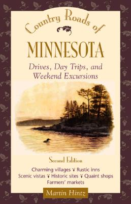 Image for Country Roads of Minnesota  Drives, Day Trips, and Weekend Excursions: Drives, Day Trips and Weekend Excursions