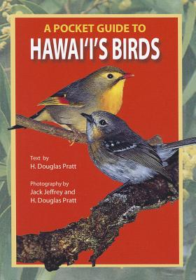Pocket Guide to Hawaiis Birds, H. DOUGLAS PRATT, JACK JEFFREY