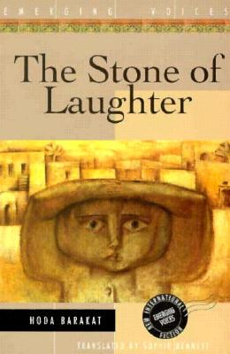 The Stone of Laughter (Interlink World Fiction), Hoda Barakat