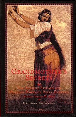 Image for Grandmother's Secrets: The Ancient Rituals and Healing Power of Belly Dancing