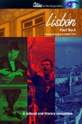 Lisbon: A Cultural and Literary Companion (Cities of the Imagination), Buck, Paul