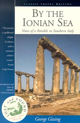Image for By the Ionian Sea: Notes of a Ramble in Southern Italy (Interlink's Lost & Found Classic Travel Writing Series)