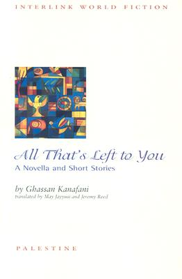 Image for All That's Left to You: A Novella and Short Stories (Interlink World Fiction)