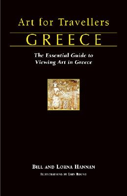 Image for Art For Travellers Greece: The Essential Guide To Viewing Art In Greece