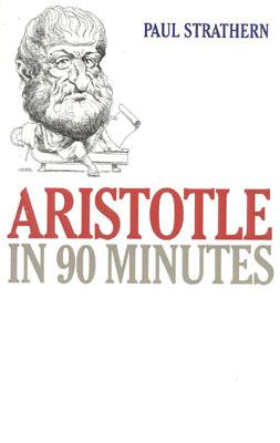 Image for Aristotle in 90 Minutes (Philosophers in 90 Minutes Series)