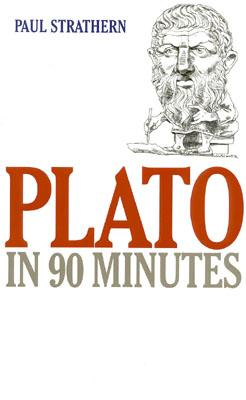 Plato in 90 Minutes (Philosphers In 90 Minutes), Strathern, Paul