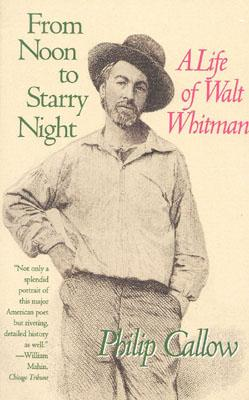 Image for From Noon to Starry Night, A Life of Walt Whitman