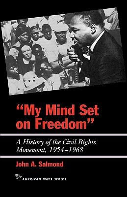 Image for MY MIND SET ON FREEDOM  A History of the Civil Rights Movement, 1954-1968