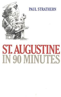 """St. Augustine in 90 Minutes, """"STRATHERN, PAUL"""""""