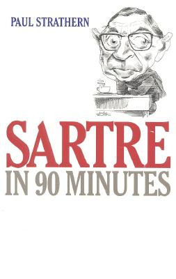 "Sartre in 90 Minutes (Philosophers in 90 Minutes), ""Strathern, Paul"""