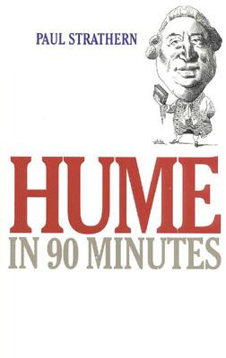 "Hume in 90 Minutes (Philosophers in 90 Minutes), ""Strathern, Paul"""