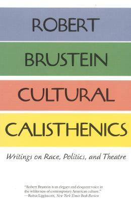 Image for Cultural Calisthenics: Writings on Race, Politics, and Theatre