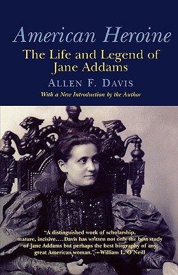 Image for American Heroine: The Life and Legend of Jane Addams