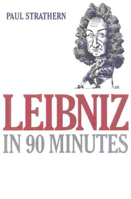 Image for Leibniz in 90 Minutes (Philosophers in 90 Minutes)