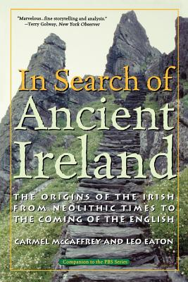 Image for In Search of Ancient Ireland: The Origins of the Irish from Neolithic Times to the Coming of the English