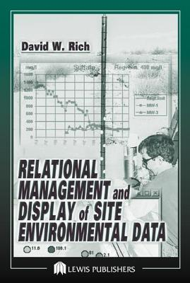 Relational Management and Display of Site Environmental Data, David Rich (Author)