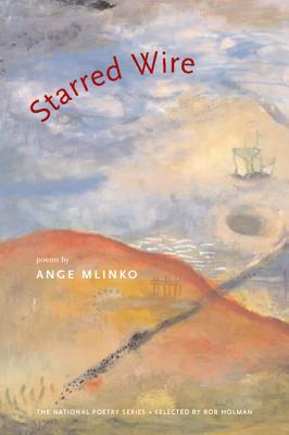 Starred Wire (National Poetry Series Books (Paperback)), Mlinko, Ange