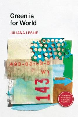 Green Is for World (National Poetry), Leslie, Juliana