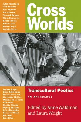 CROSS WORLDS : TRANSCULTURAL POETICS, ANNE (ED) WALDMAN