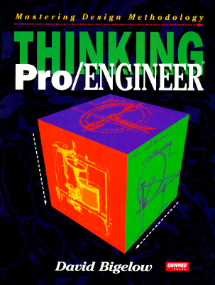 Image for THINKING PRO/ENGINEER MASTERING DESIGN METHODOLOGY
