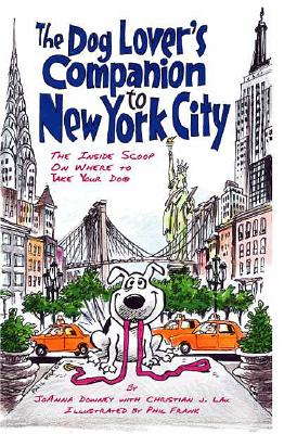 Image for The Dog Lover's Companion to New York City: The Inside Scoop on Where to Take Your Dog (Dog Lover's Companion Guides)