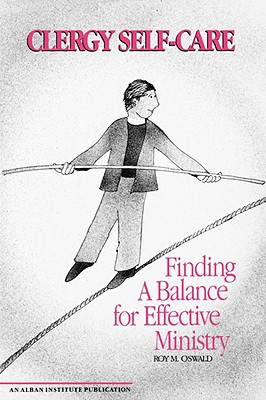 Image for Clergy Self-Care: Finding a Balance for Effective Ministry