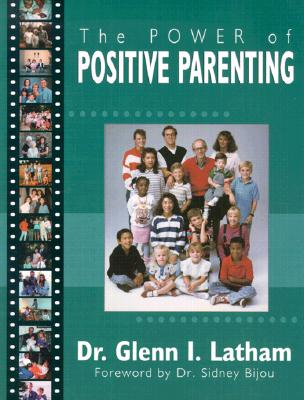 Image for The Power of Positive Parenting: A Wonderful Way to Raise Children