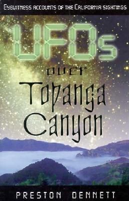 Image for UFOs over Topanga Canyon : Eyewitness Accounts of the California Sightings
