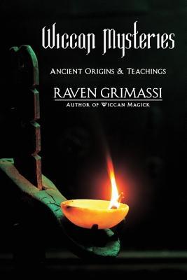 Wiccan Mysteries: Ancient Origins & Teachings, Grimassi, Raven
