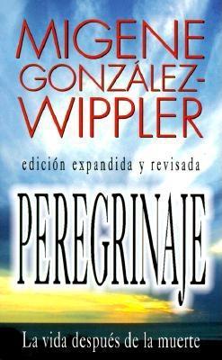 Peregrinaje: la vida despu�s de la muerte (Spanish Edition), Gonz�lez-Wippler, Migene