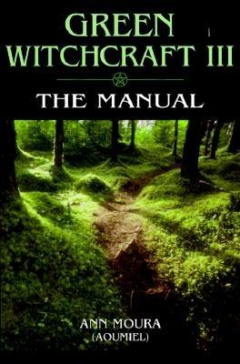 Green Witchcraft III :The Manual