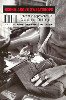 Image for Rising above Sweatshops: Innovative Approaches to Global Labor Challenges