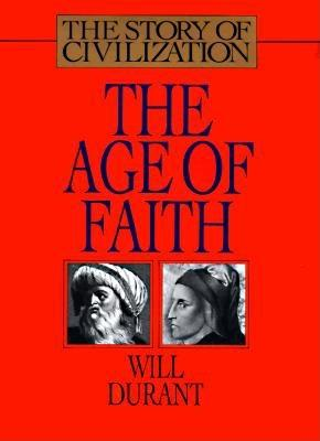 Image for Age of Faith : A History of Medieval Civilization-Christian, Islamic, and Judaic-From Constantine to Dante : A.D. 325-1300