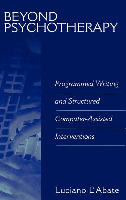 Image for Beyond Psychotherapy: Programmed Writing and Structured Computer-Assisted Interventions (International Perspectives on Individual Differences)