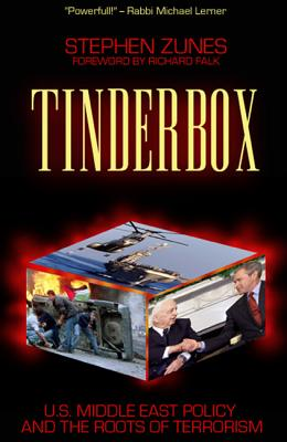 Tinderbox: U.S. Foreign Policy and the Roots of Terrorism, Zunes, Stephen