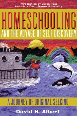 Image for HOMESCHOOLING AND THE VOYAGE OF SELF-DISCOVERY: A JOURNEY OF ORIGINAL SEEKI
