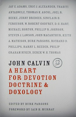 Image for John Calvin: A Heart for Devotion, Doctrine, Doxology