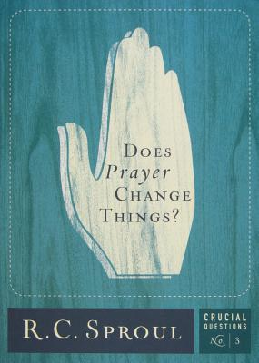 Image for Does Prayer Change Things? (Crucial Questions Series) (Crucial Questions (Reformation Trust))