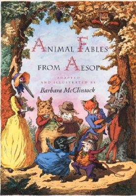 Animal Fables from Aesop, Barbara McClintock; Aesop