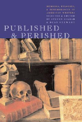 Image for Published & Perished: Memoria, Eulogies & Remembrances of American Writers