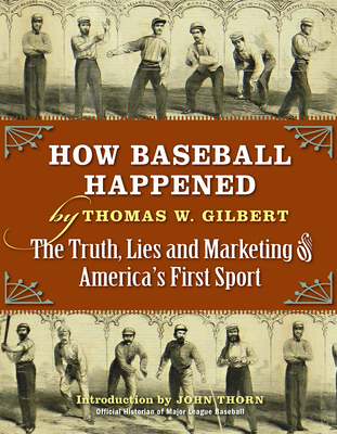 Image for HOW BASEBALL HAPPENED: OUTRAGEOUS LIES EXPOSED! THE TRUE STORY REVEALED