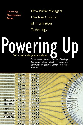Image for Powering Up: How Public Managers Can Take Control of Information Technology (Governing Management Series)
