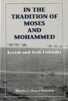 Image for In the Tradition of Moses and Mohammed: Jewish and Arab Folktales