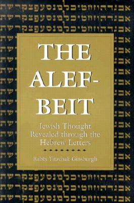 Image for The Alef-Beit: Jewish Thought Revealed through the Hebrew Letters