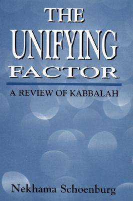 Image for The Unifying Factor: A Review of Kabbalah