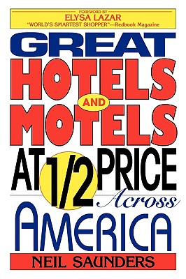 Great Hotels and Motels at Half Price Across America, Neil Saunders  (Author)