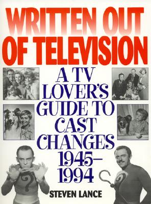 Image for Written Out of Television: A TV Lover's Guide to Cast Changes:1945-1994